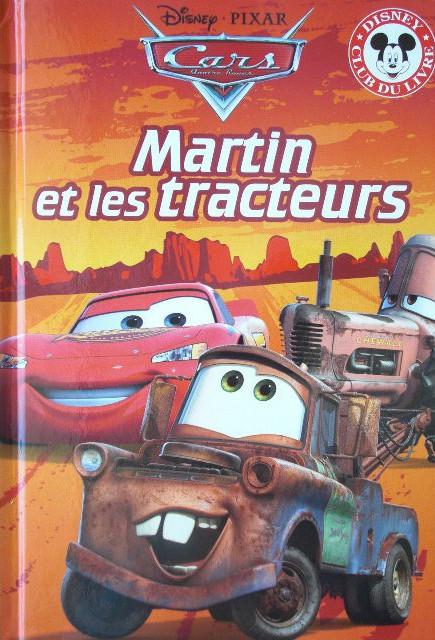 Disney club du livre cars martin et les tracteurs - Cars et les tracteurs ...
