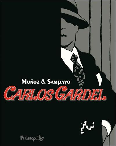 Couverture de Carlos Gardel, la voix de l'Argentine -INT- Carlos Gardel