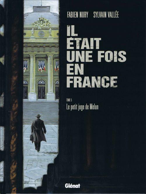 Couverture de Il était une fois en France -5- Le petit juge de Melun
