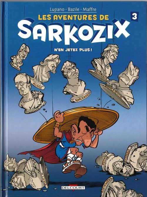 Les aventures de Sarkozix -3- N\'en jetez plus !