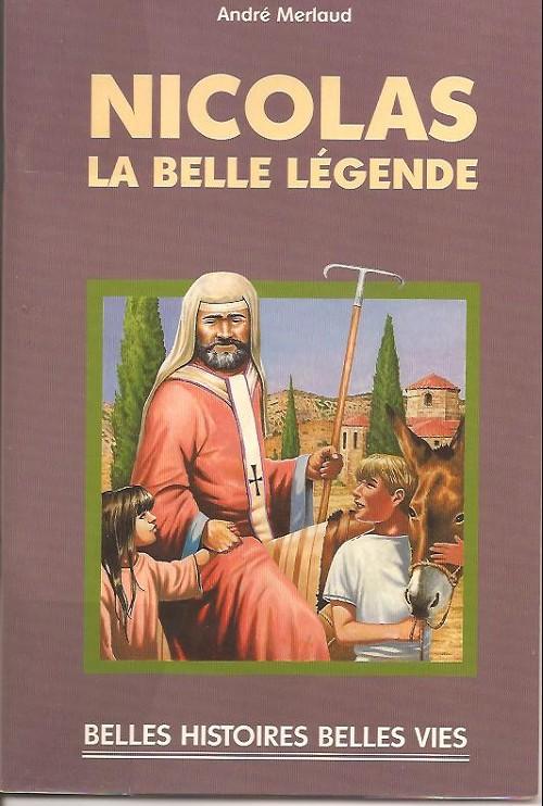 Couverture de Belles histoires et belles vies -44- Nicolas, la belle légende