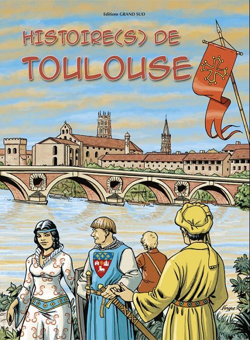 Couverture de Histoire(s) (Éditions Grand Sud) - Histoire(s) de Toulouse 1