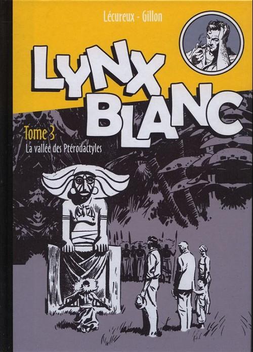 Couverture de Lynx blanc (Gillon) -3- La vallée des ptérodactyles