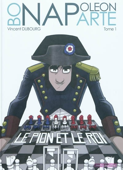 Couverture de Napoléon Bonaparte (Dubourg) -1- Le pion et le roi