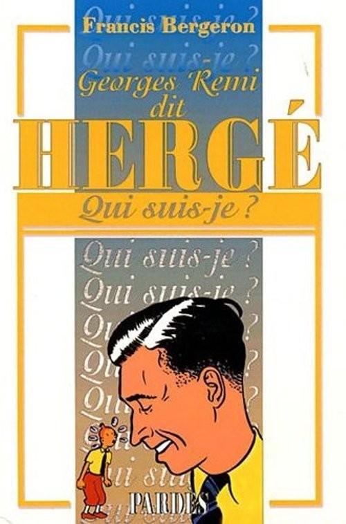 Couverture de (AUT) Hergé -191- Georges Remi dit Hergé - Qui suis-je ?