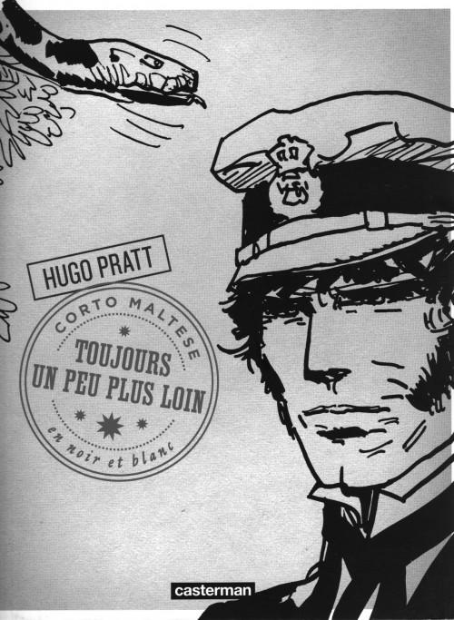 Couverture de Corto Maltese (2011 - En noir et blanc) -4- Toujours Un Peu Plus Loin