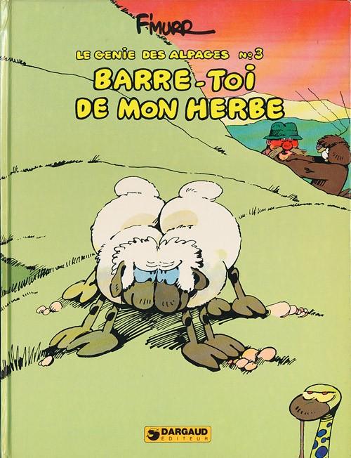 Couverture de Le génie des Alpages -3- Barre-toi de mon herbe