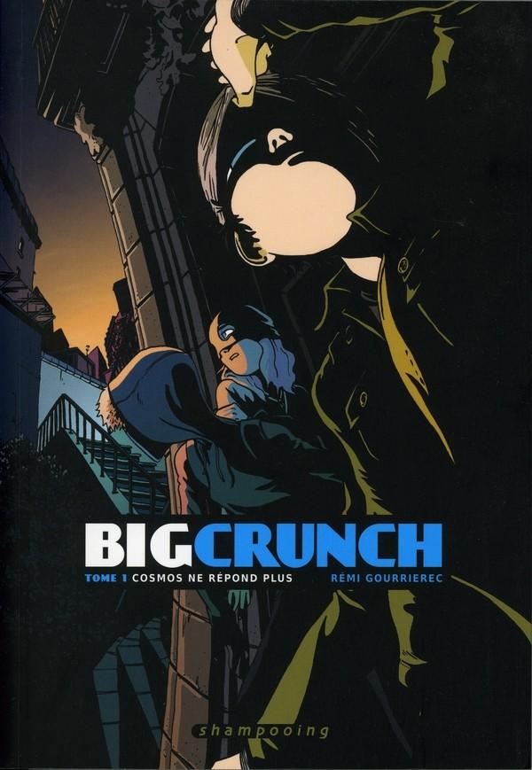 Couverture de Big Crunch -1- Cosmos ne répond plus