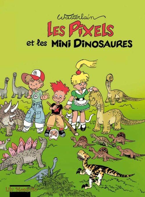 Couverture de Les pixels -3- Les Pixels et les mini dinosaures