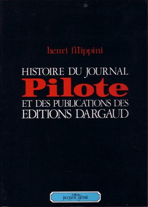 Couverture de (DOC) Études et essais divers - Histoire du journal Pilote et des publications des éditions Dargaud