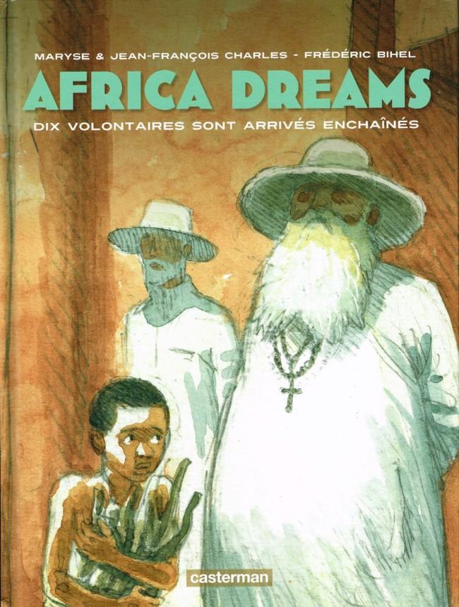 Couverture de Africa Dreams -2- Dix volontaires sont arrivés enchaînés