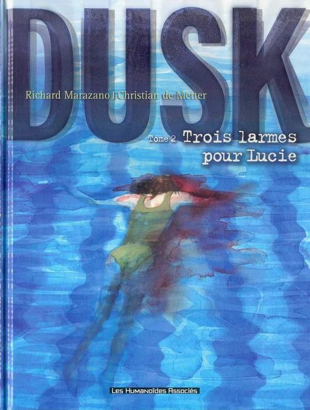 Couverture de Dusk -2- Trois larmes pour Lucie
