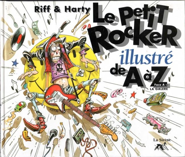 Couverture de Illustré (Le Petit) (La Sirène / Soleil Productions / Elcy) - Le Petit Rocker illustré de A à Z - Face A : la Galère