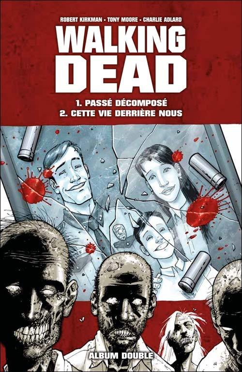 Couverture de Walking Dead -FL01- Passé décomposé - Cette vie derrière nous