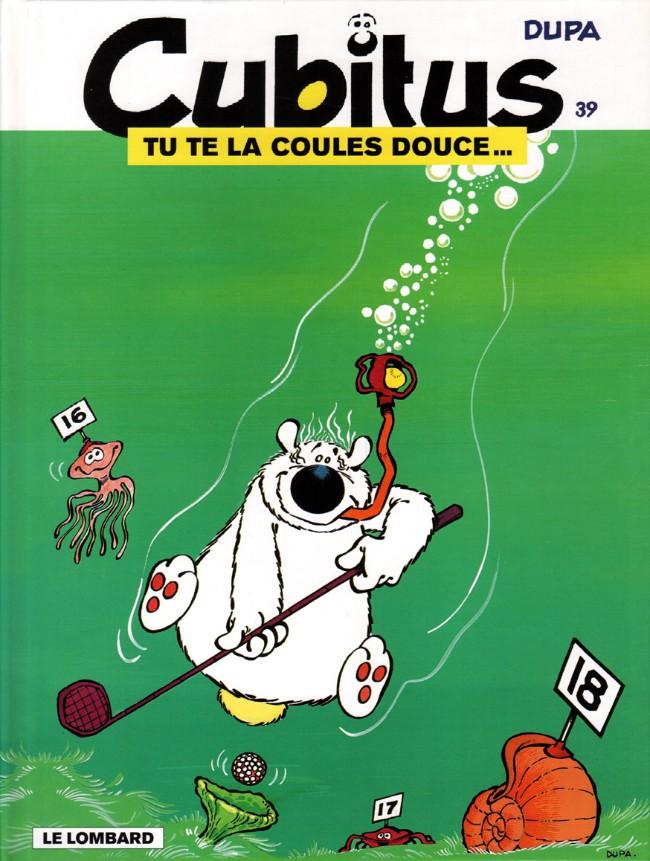 Couverture de Cubitus -39- Tu te la coules douce...