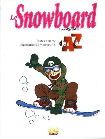 Couverture de Illustré (Le Petit) (La Sirène / Soleil Productions / Elcy) - Le Snowboard illustré de A à Z
