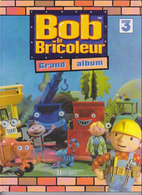 Bob le bricoleur bd informations cotes - Paroles bob le bricoleur ...