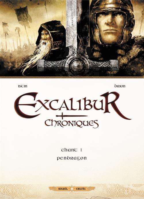 Couverture de Excalibur - Chroniques -1- Chant 1 - Pendragon