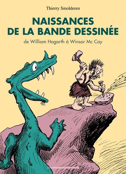 Couverture de (DOC) Études et essais divers - Naissances de la bande dessinée - De William Hogarth à Winsor McCay