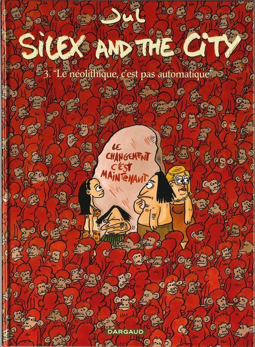 Couverture de Silex and the city -3- Le néolithique c'est pas automatique
