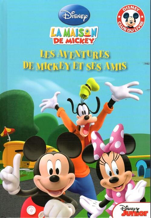 Disney club du livre la maison de mickey les aventures - Amis de mickey ...