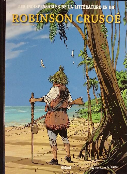 Couverture de Les indispensables de la Littérature en BD -3- Robinson Crusoé
