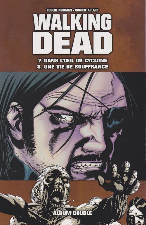 Couverture de Walking Dead -FL04- Dans l'œil du cyclone - Une vie de souffrance