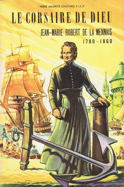 Couverture de Belles histoires et belles vies -45- Le Corsaire de Dieu - Jean-Marie Robert de la Mennais (1780-1860)