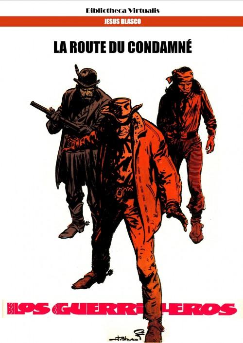 Couverture de Guerrilleros (Los) -2- La route du condamné