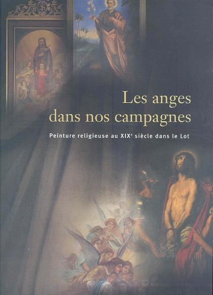 Couverture de Les anges dans nos campagnes - Peinture religieuse au XIXe siècle dans le Lot