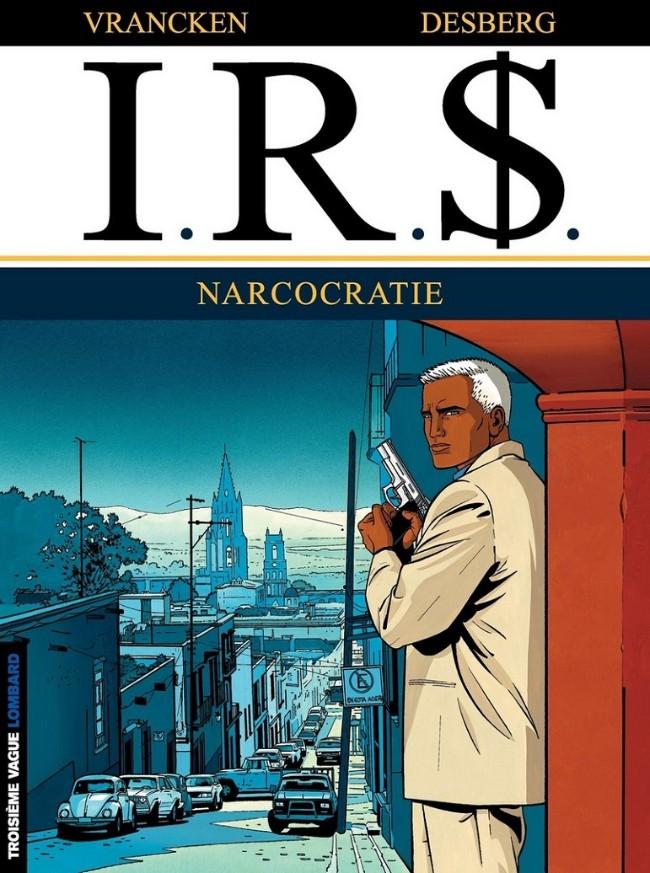 Couverture de I.R.$. puis I.R.$ -4- Narcocratie