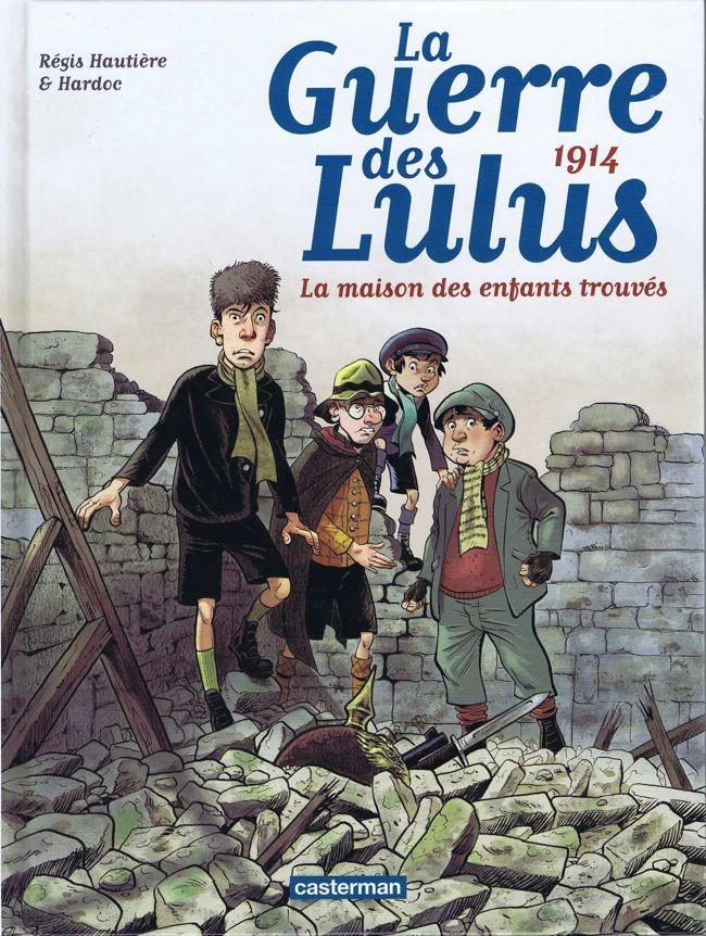 Couverture de La guerre des Lulus -1- 1914 - La maison des enfants trouvés