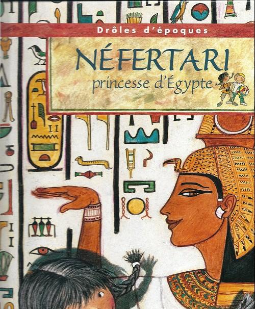 Couverture de Drôles d'époques - Néfertari princesse d'Égypte