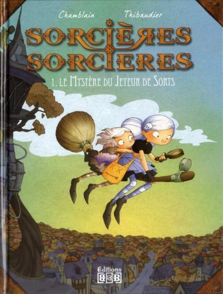 Couverture de Sorcières sorcières -1- Le mystère du jeteur de sorts