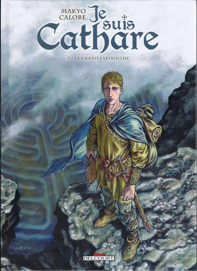 Couverture de Je suis Cathare -5- Le Grand Labyrinthe