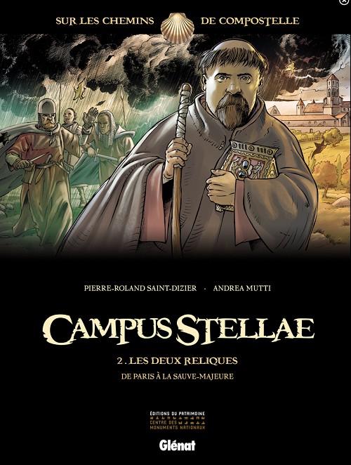 Campus Stellae, sur les chemins de Compostelle Tome 2 : Les Deux Reliques - De Paris à la Sauve-Maje...