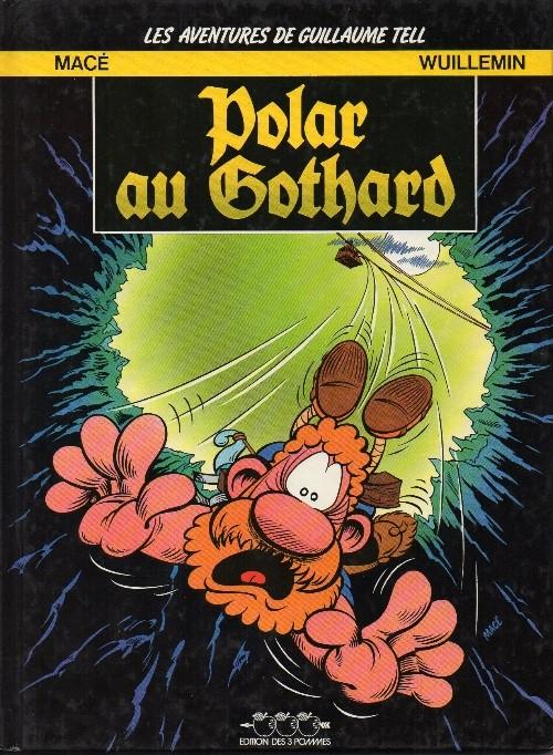 Couverture de Guillaume Tell (Les aventures de) -3- Polar au Gothard