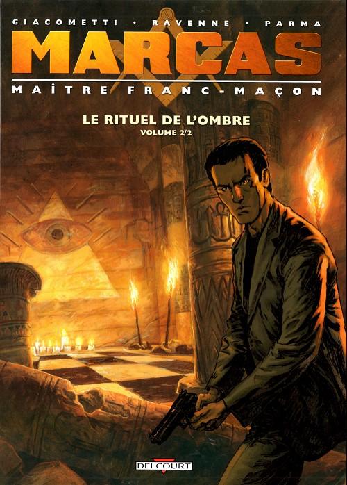 Couverture de Marcas, maître franc-maçon -2- Le rituel de l'ombre volume 2/2
