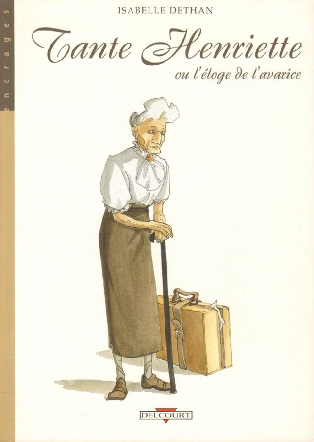 Couverture de Tante Henriette - Tante Henriette ou l'éloge de l'avarice