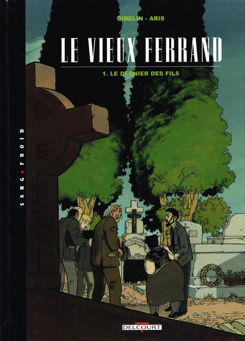 Couverture de Le vieux Ferrand -1- Le dernier des fils