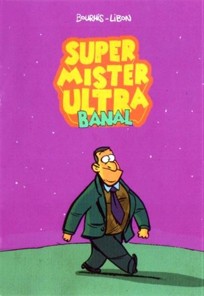 Couverture de Mini-récits et stripbooks Spirou -MR3927- Super mister ultra banal