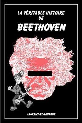 Couverture de La véritable histoire de Beethoven