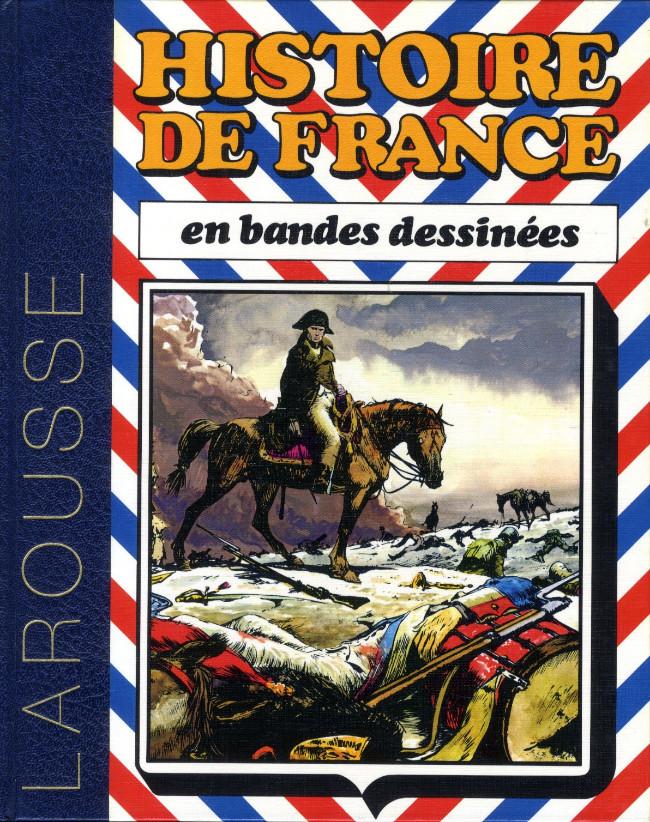 Couverture de Histoire de France en bandes dessinées (Intégrale) -6- De Bonaparte à Louis-Philippe