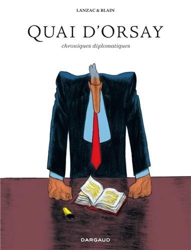 L'intégrale Quai d'Orsay - chroniques diplomatiques