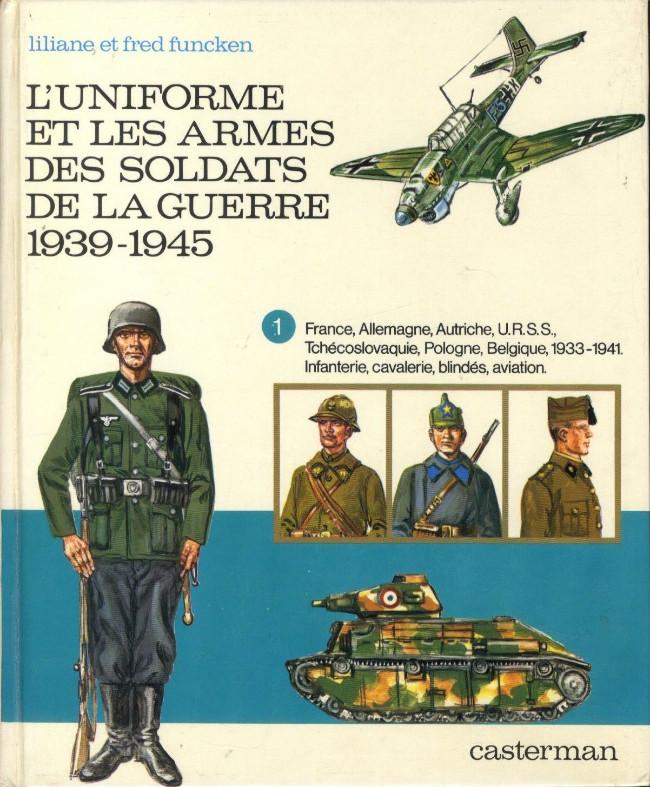 Couverture de (AUT) Funcken -U7 1- L'uniforme et les armes des soldats de la guerre 1939-1945 (1)