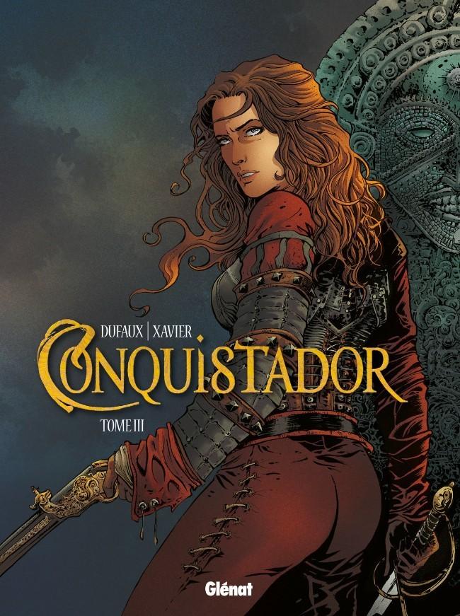 Conquistador (Glénat) 3. Tome III