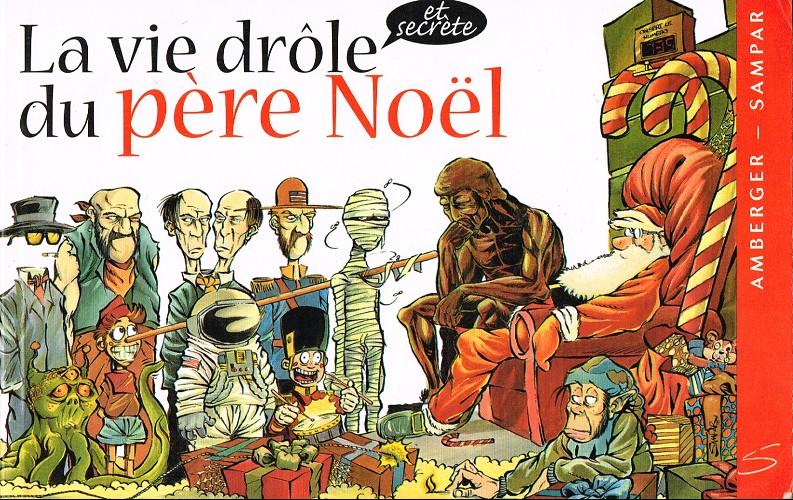 Image De Noel Drole.La Vie Drole Et Secrete Du Pere Noel La Vie Drole Du Pere Noel