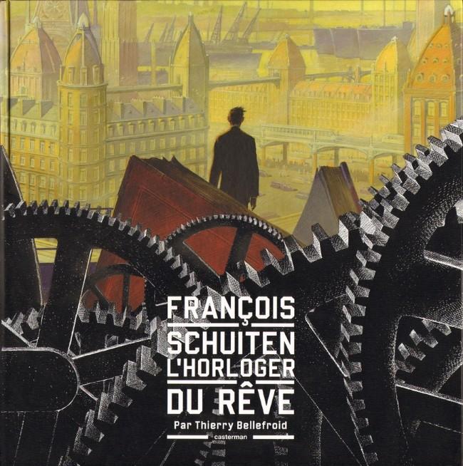 Couverture de (AUT) Schuiten, François -16- François Schuiten, l'horloger du rêve