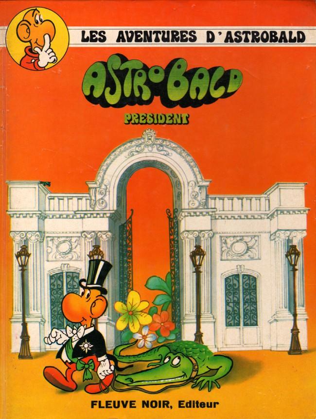 Couverture de Astrobald (Les aventures d') -1- Astrobald président