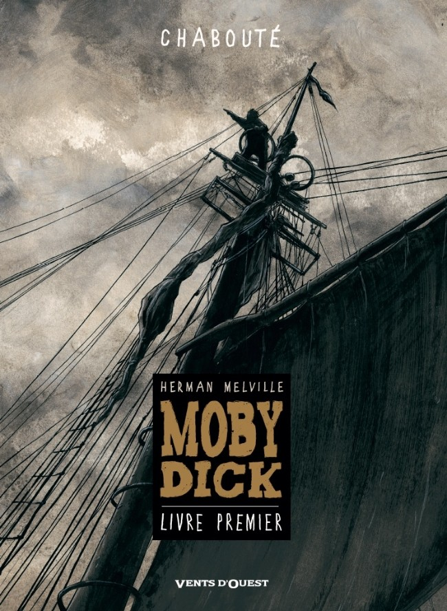 Moby Dick (Chabouté) Tome 1